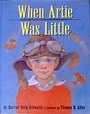 WHEN ARTIE WAS LITTLE by Harriet Berg Schwartz