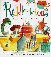 RIDDLE-ICIOUS by J. Patrick Lewis