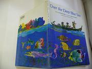 OVER THE DEEP BLUE SEA by Daisaku Ikeda