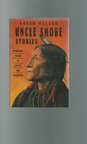 UNCLE SMOKE STORIES by Roger Welsch