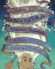 MADAME LAGRANDE AND HER SO HIGH, TO THE SKY, UPROARIOUS POMPADOUR by Candace Fleming