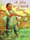A NET TO CATCH TIME by Sara Harrell Banks