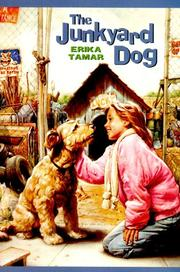 THE JUNKYARD DOG by Erika Tamar