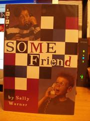 SOME FRIEND by Sally Warner