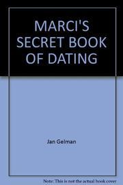 MARCI'S SECRET BOOK OF DATING by Jan Gelman