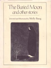 THE BURIED MOON AND OTHER STORIES by Molly Bang