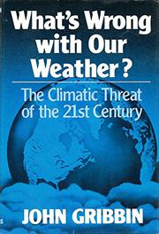 WHAT'S WRONG WITH OUR WEATHER? by John Gribbin