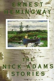THE NICK ADAMS STORIES by Ernest Hemingway
