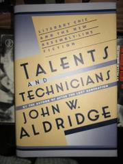 TALENTS AND TECHNICIANS by John W. Aldridge