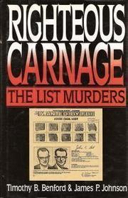 RIGHTEOUS CARNAGE by Timothy B. Benford