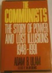 THE COMMUNISTS by Adam B. Ulam