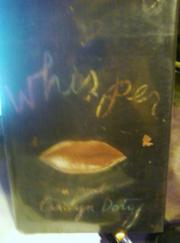 WHISPER by Carolyn Doty