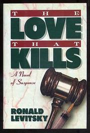THE LOVE THAT KILLS by Ronald Levitsky