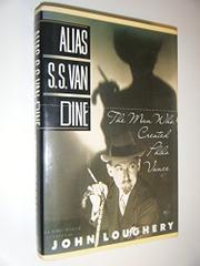 ALIAS S.S. VAN DINE by John Loughery