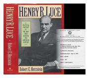 HENRY R. LUCE by Robert E. Herzstein
