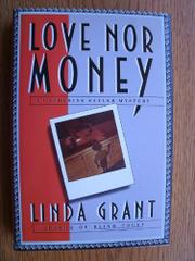 LOVE NOR MONEY by Linda Grant