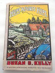 HOPE AGAINST HOPE by Susan B. Kelly