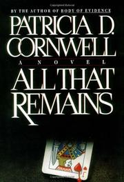 ALL THAT REMAINS by Patricia D. Cornwell