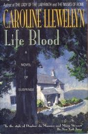 LIFE BLOOD by Caroline Llewellyn