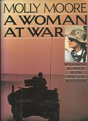 A WOMAN AT WAR by Molly Moore