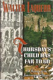 THURSDAY'S CHILD HAS FAR TO GO by Walter Laqueur