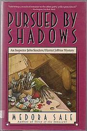 PURSUED BY SHADOWS by Medora Sale
