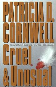 CRUEL AND UNUSUAL by Patricia D. Cornwell