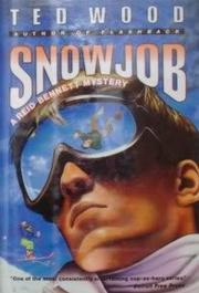 SNOWJOB by Ted Wood