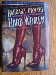 HARD WOMEN by Barbara D'Amato