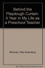 BEHIND THE PLAYDOUGH CURTAIN by Patti Greenberg Wollman