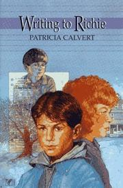 WRITING TO RICHIE by Patricia Calvert