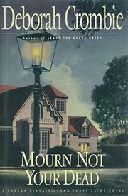 MOURN NOT YOUR DEAD by Deborah Crombie