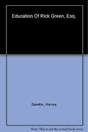 THE EDUCATION OF RICK GREEN, ESQ. by Harvey Sawikin