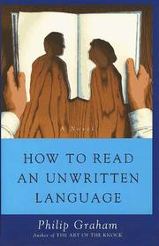 HOW TO READ AN UNWRITTEN LANGUAGE by Philip Graham