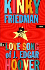THE LOVE SONG OF J. EDGAR HOOVER by Kinky Friedman