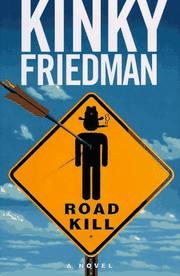 ROAD KILL by Kinky Friedman
