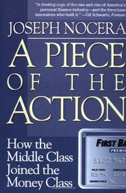 A PIECE OF THE ACTION: How the Middle Class Joined the Money Class by Joseph Nocera
