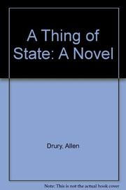 A THING OF STATE by Allen Drury