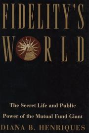 FIDELITY'S WORLD by Diana B. Henriques
