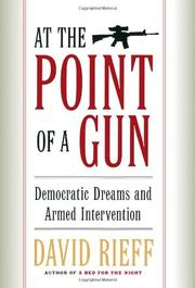 AT THE POINT OF A GUN by David Rieff