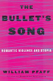 THE BULLET'S SONG by William Pfaff