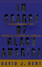 IN SEARCH OF BLACK AMERICA by David J. Dent