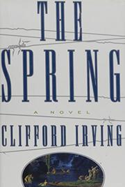 THE SPRING by Clifford Irving