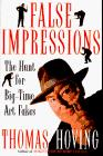 FALSE IMPRESSIONS by Thomas Hoving