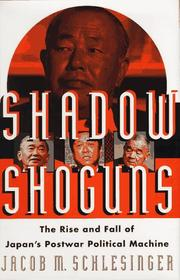 SHADOW SHOGUNS by Jacob M. Schlesinger