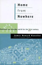 HOME FROM NOWHERE by James Howard Kunstler