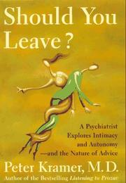 SHOULD YOU LEAVE? by Peter D. Kramer