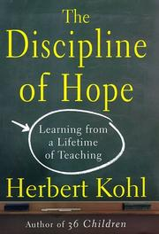 THE DISCIPLINE OF HOPE by Herbert Kohl