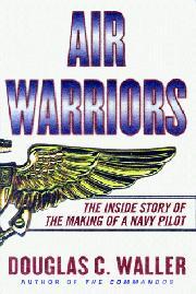AIR WARRIORS by Douglas C. Waller