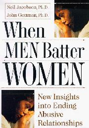 WHEN MEN BATTER WOMEN by Neil S. Jacobson